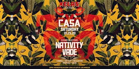 XELAS presents CASA w/ NATIVITY + VADE tickets