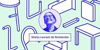 Design Lecture Series with Sheila Levrant de Bretteville