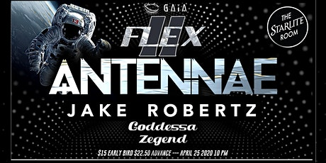 FLEX Volume 2 Featuring An - Ten - Nae and Jake Robertz along side Goddessa tickets