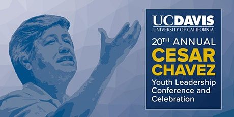 20th Annual Cesar Chavez Youth Leadership Conference tickets