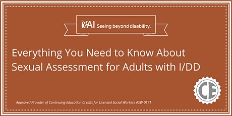 Everything You Need to Know About Sexual Consent Assessment for Adults with I/DD tickets