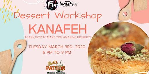 Dessert Workshop: Kanafeh at El Patron - Downtown Riverside