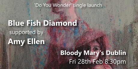 'Do You Wonder' Single Launch (Dublin) tickets