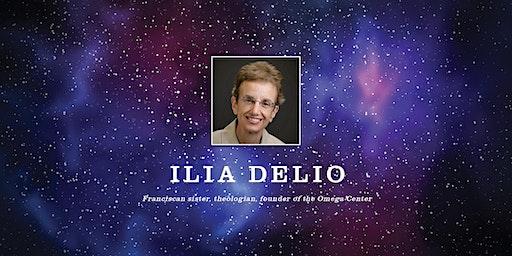 Ilia Delio: Christifying the Universe