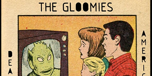 The Gloomies / Dead Tooth / American Actor