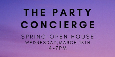 The Party Concierge  Spring Open House tickets