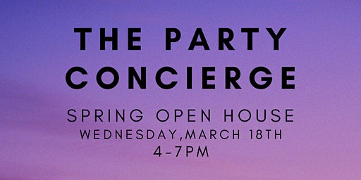 The Party Concierge  Spring Open House
