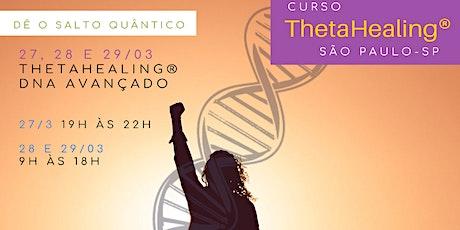 SP: 27, 28 e 29/03 – ThetaHealing® DNA Avançado – Dê o salto quântico! ingressos