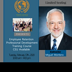 Employee Retention Training Course (Online/Onsite) W/ Miguel Montero tickets