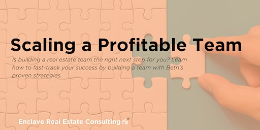 Scaling a Profitable Real Estate Team