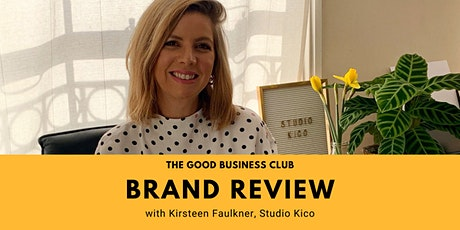 Good Business Brand Review with Kirsteen Faulkner tickets