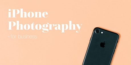 iPhone Photography for Business tickets