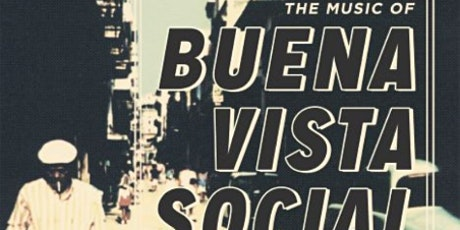 THE MUSIC OF THE BUENA VISTA SOCIAL CLUB FT CAFE JALEO tickets