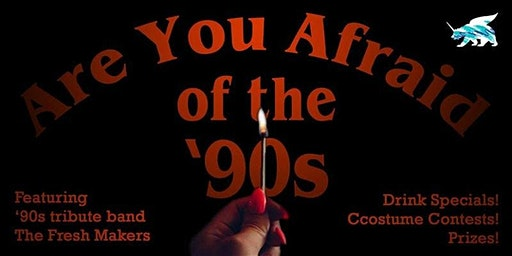 5th Annual Are You Afraid of the 90's Halloween Party w/ The Freshmakers