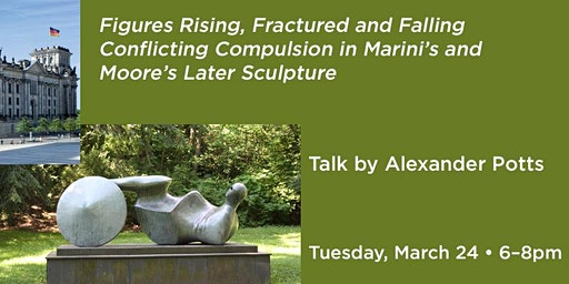 Figures Rising, Fractured and Falling. Conflicting compulsions in Marini's and Moore's later sculpture