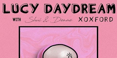 Lucy Daydream tickets