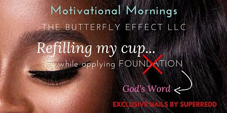 Refilling My Cup ( The Butterfly Effect Motivational Mornings) tickets