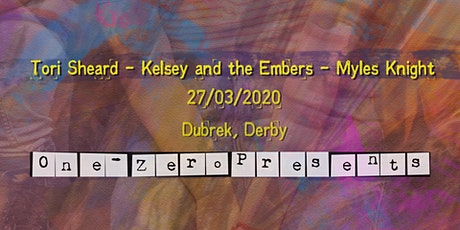 27/03/2020 - Tori Sheard, Kelsey and the Embers, Myles Knight at Dubrek tickets