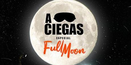 """""""A CIEGAS"""" especial luna llena en Quality Espacio entradas"""