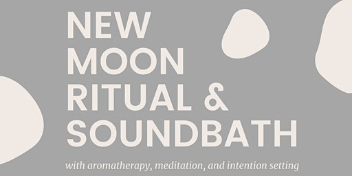 New Moon Ritual + Soundbath