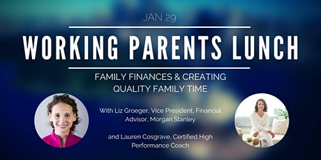 Working Parents Lunch   Family Finances & Quality Family Time tickets
