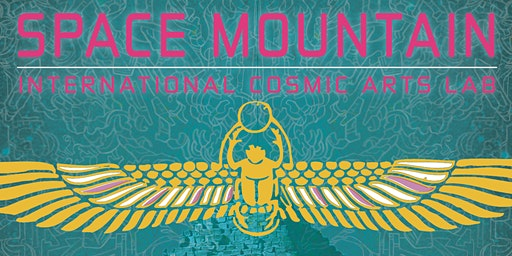 Space Mountain Festival - International Cosmic Arts Lab