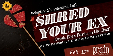 Shred Your Ex - The Anti-Valentine's Day Party tickets