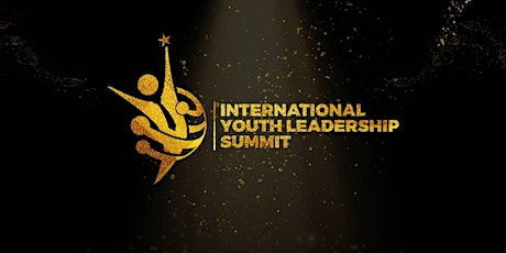 INTERNATIONAL YOUTH LEADERSHIP SUMMIT tickets
