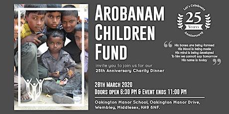 Arobanam Children Fund's 25th Anniversary Dinner tickets