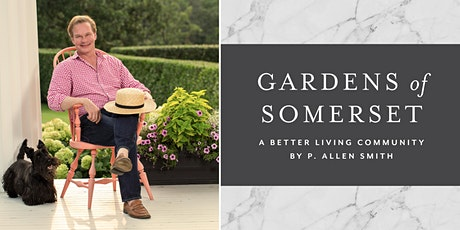 Join P. Allen Smith for an introduction to the Gardens of Somerset tickets