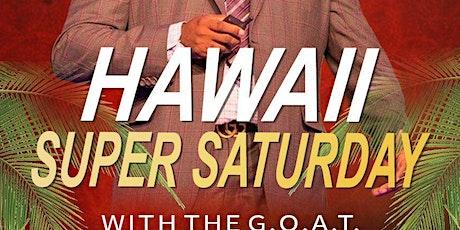 Hawaii Super Saturday! tickets