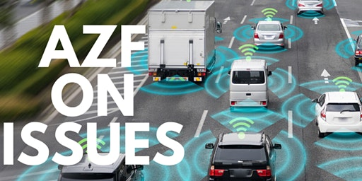 AZF ON ISSUES BREAKFAST: Autonomous & Connected Vehicles