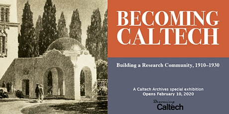 Opening of the 'Becoming Caltech' exhibit  tickets