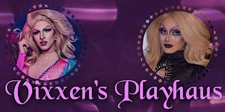 Vixxens Playhaus Fundraiser tickets
