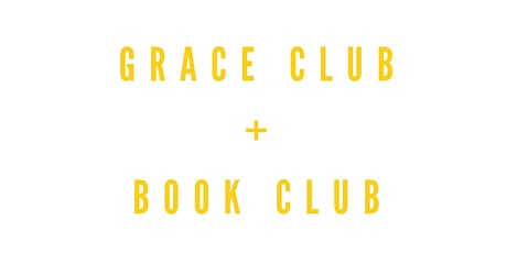 Grace Club + Book Club tickets