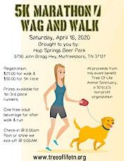 Tree Of Life 5k Marathon / Wag And Walk tickets