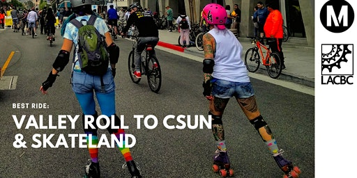 BEST Ride: Valley Roll to CSUN and Skateland