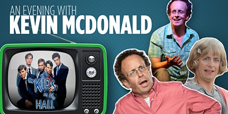 An Evening With Kevin McDonald from Kids In The Hall (Improv/Sketch Comedy) tickets