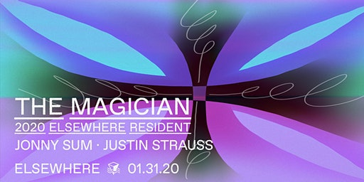 The Magician, Jonny Sum & Justin Strauss @ Elsewhere (Hall)