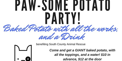 Paw-some Potato Party! Benefiting South County Animal Rescue