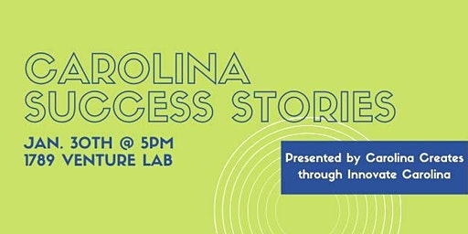 Carolina Creates Presents: UNC Success Stories