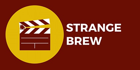 Film Screening Series: Strange Brew tickets
