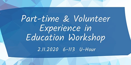 Part-time & Volunteer Experience in Education Workshop tickets