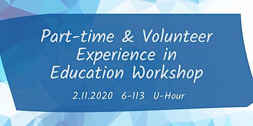 Part-time & Volunteer Experience in Education Workshop