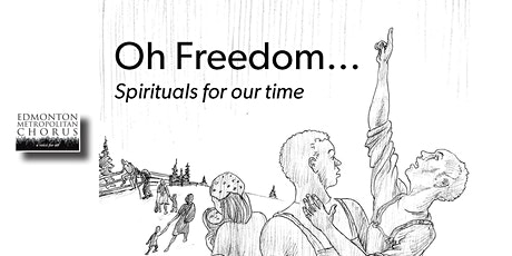 Oh Freedom... Spirituals for our time tickets
