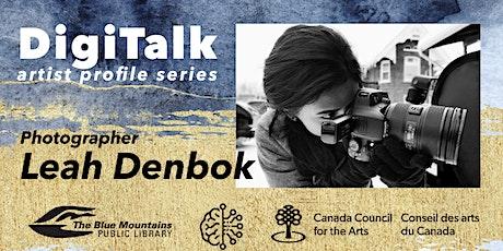Digi Talk Artist Profile Series: Leah Denbok tickets