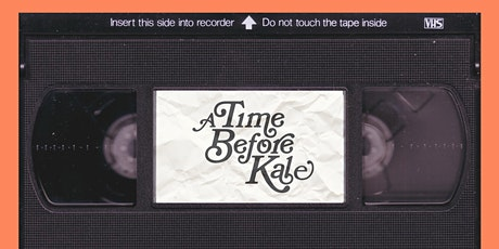 A Time Before Kale Sneak Peak Screening + Interactive Art Exhibit tickets