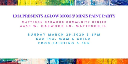 Aglow Mom & Minis Paint Party