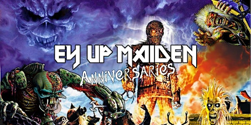 Ey Up Maiden - Anniversaries LIVE IN SELBY