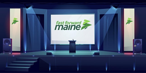 Fast Forward Maine Conference
